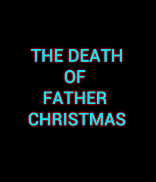The Death Of Father Christmas Movie Review