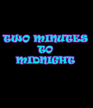 Two Minutes To Midnight Movie Review