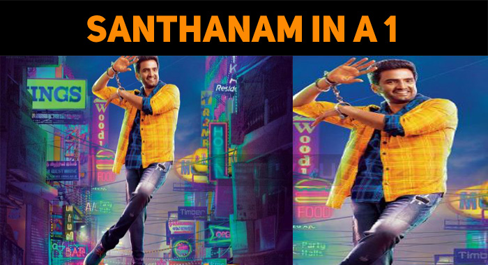 Santhanam's First Look In A 1 Is Out!