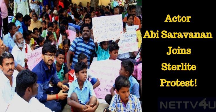 Actor Abi Saravanan Joins The Sterlite Protest!..