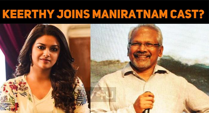 Keerthy Suresh Joins Maniratnam Cast?