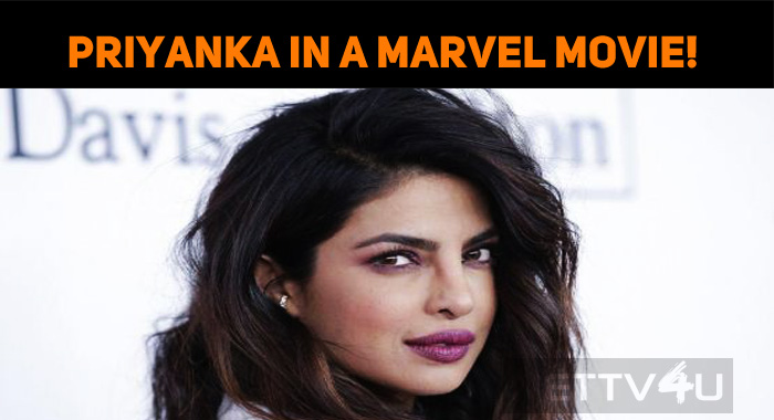 Priyanka Chopra In A Marvel Movie!