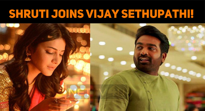 Shruti Haasan Joins Vijay Sethupathi!