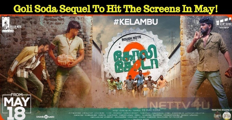 Goli Soda Sequel To Hit The Screens In May!