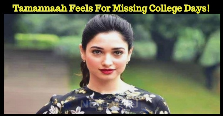 Tamannaah Feels For Missing The College Days!
