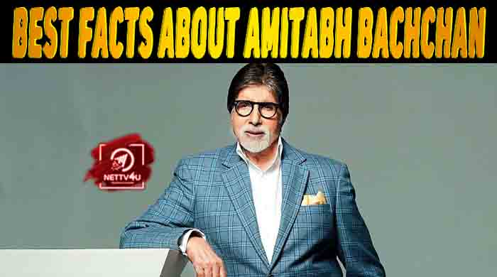 20 Facts About Amitabh Bachchan   Latest Articles   NETTV4U