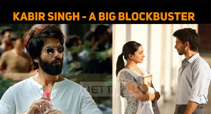 Kabir Singh To Become A Big Blockbuster Of 2019!