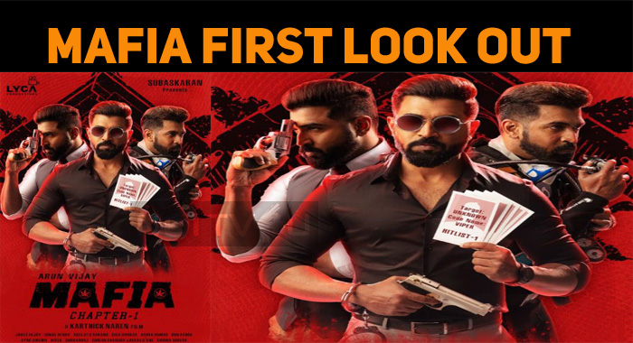 Mafia – A Karthick Naren Film! First Look Out!