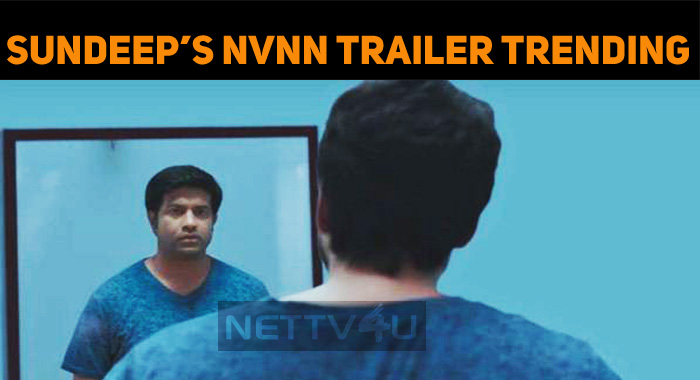 Sundeep's NVNN Trailer Gets 1 Million+ Views!