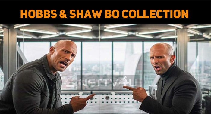 Hobbs And Shaw's Box Office Collection Is Stunn..