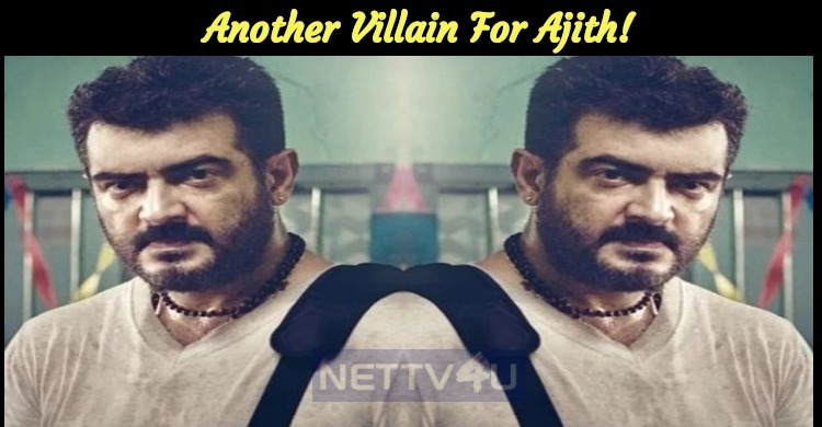 Another Villain For Ajith!