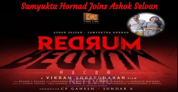 Samyukta Hornad Joins Ashok Selvan In Redrum!