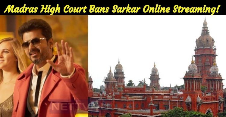 Madras High Court Bans Sarkar Online Streaming!