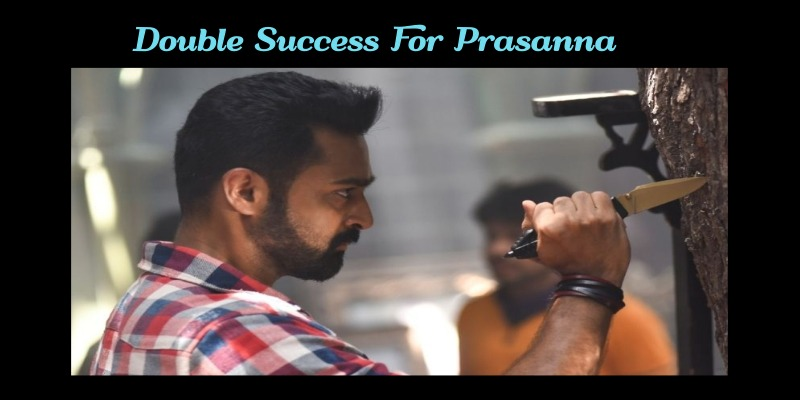 Prasanna Is Jubilant With Double Success!