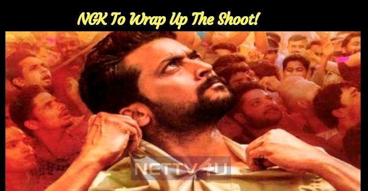 Happy News For Suriya Fans! NGK To Wrap Up The Shoot!