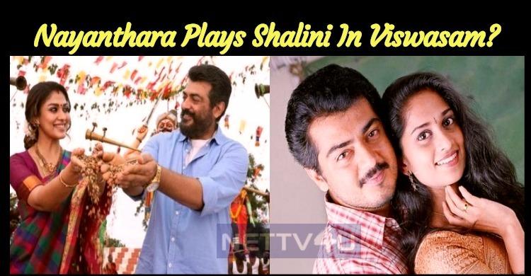 Nayanthara Plays Shalini In Viswasam?