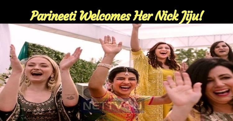 Parineeti Welcomes Her Nick Jiju!