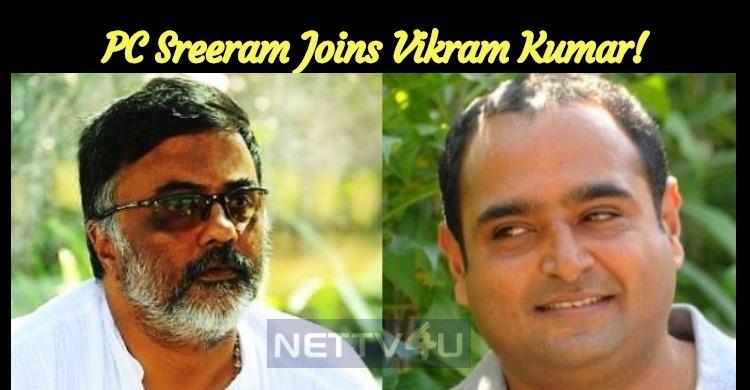 PC Sreeram Joins Vikram Kumar!