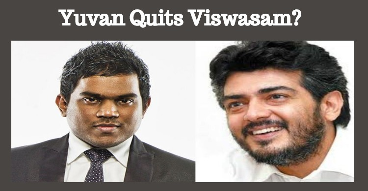 Yuvan Walked Out From Viswasam?