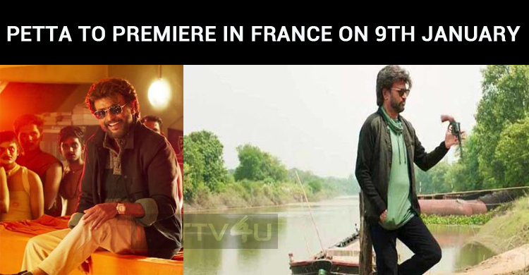 Petta To Premiere In France On 9th January!