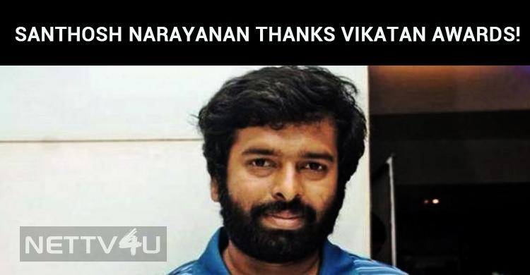 Santhosh Narayanan Thanks Vikatan Awards!
