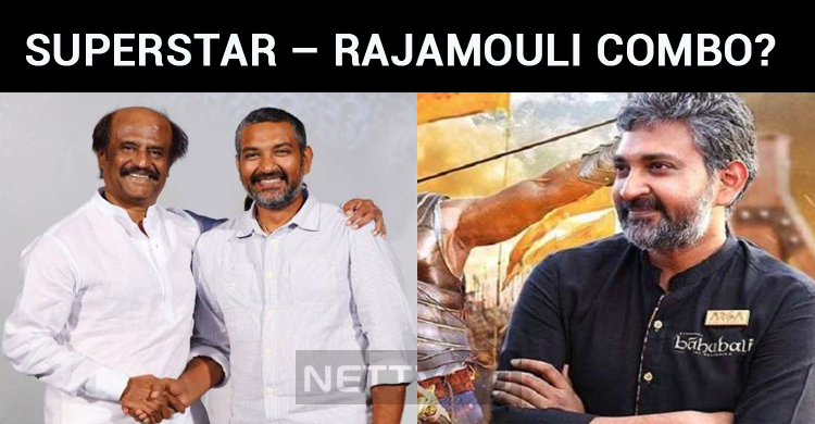 Superstar – Rajamouli Combo Highly Expected! Will It Be Another Baahubali?