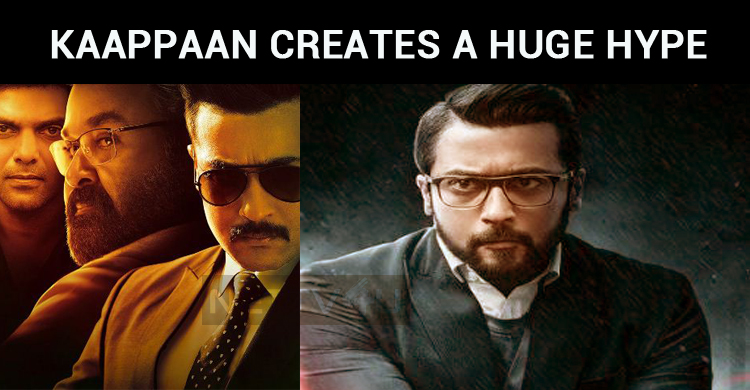 Suriya's Kaappaan Creates A Huge Hype With Its ..