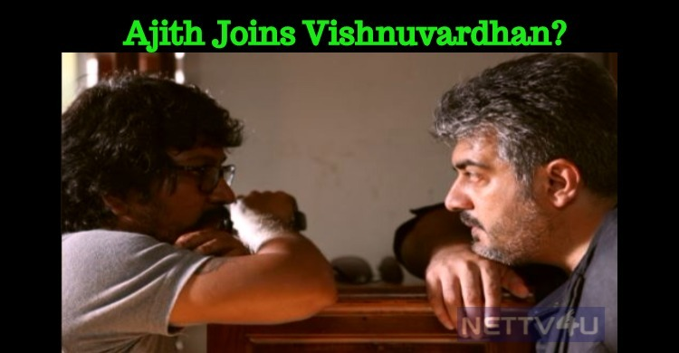 Ajith's Next With Vishnuvardhan Is In The Final Phase?