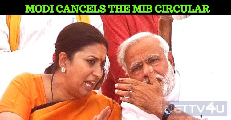 Narendra Modi Cancels The Controversial Circular From MIB!