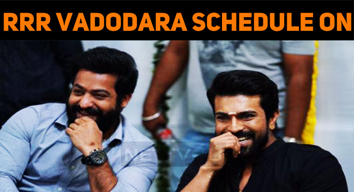 RRR Vadodara Schedule Is On!
