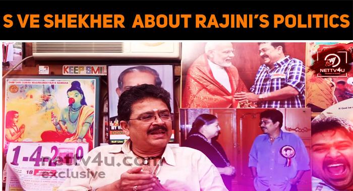 S Ve Shekher Speaks About Rajini's Political Entry!