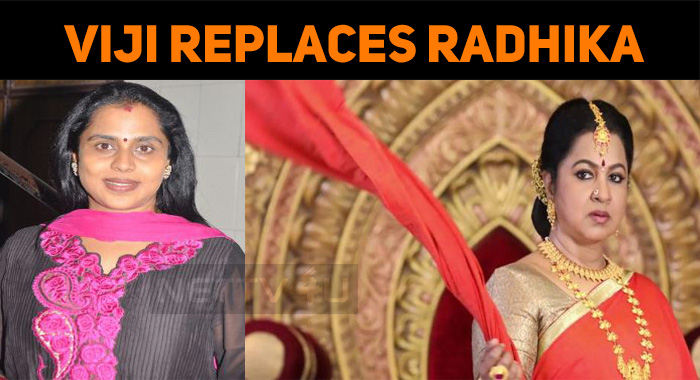 Viji Replaces Radhika In Chandrakumari!
