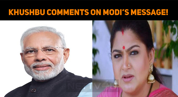 Khushbu Comments On Modi's Video Message!