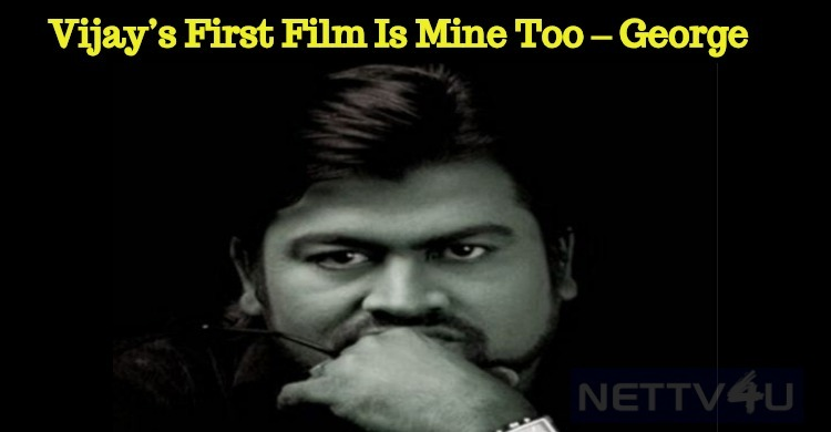 Vijay's First Film Is My Debut Film Too – Comedy Actor George Vijay Nelson
