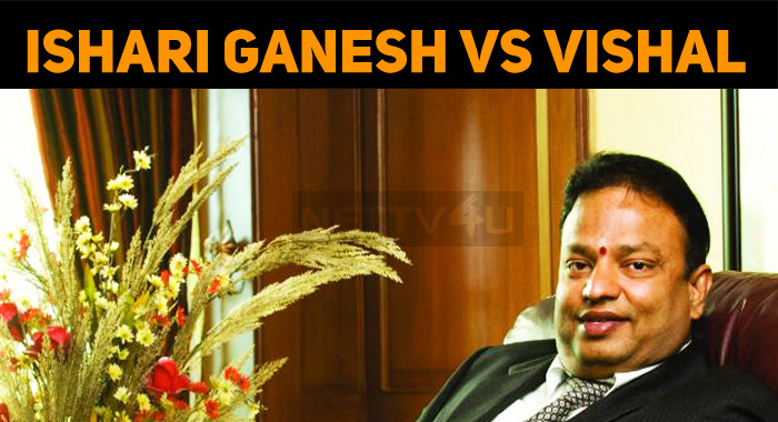 Ishari Ganesh To Contest Against Vishal!