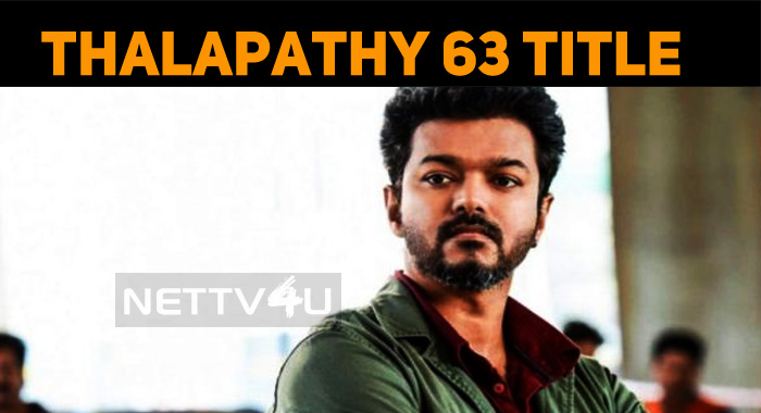 Thalapathy 63 Title Confirmed?