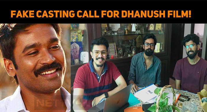 Fake Casting Call For Dhanush Film!