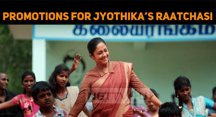 High-Level Promotion For Jyothika's Raatchasi!