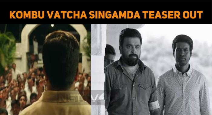 Kombu Vatcha Singamda Teaser Has A Thevar Magan Effect!