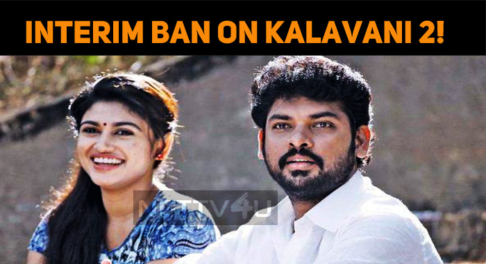 Madras High Court Orders An Interim Ban On Kalavani 2!