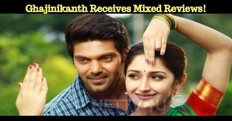 Ghajinikanth Receives Mixed Reviews!