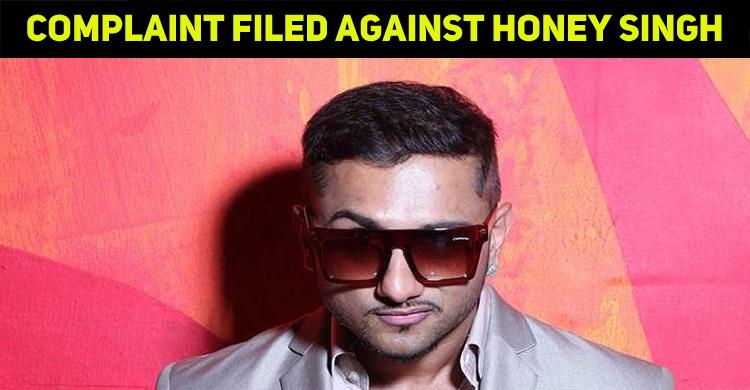 A Complaint Filed Against Honey Singh