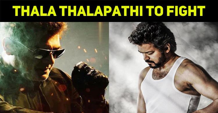 Thala Thalapathi To Fight Again?