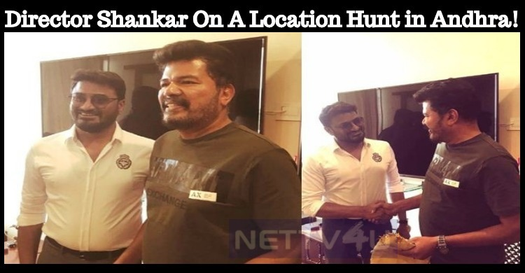 Director Shankar On A Location Hunt In Andhra!