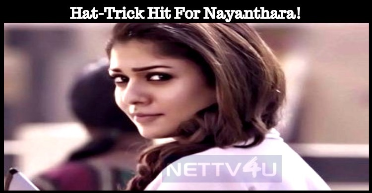 Hat-Trick Hit For Nayanthara!