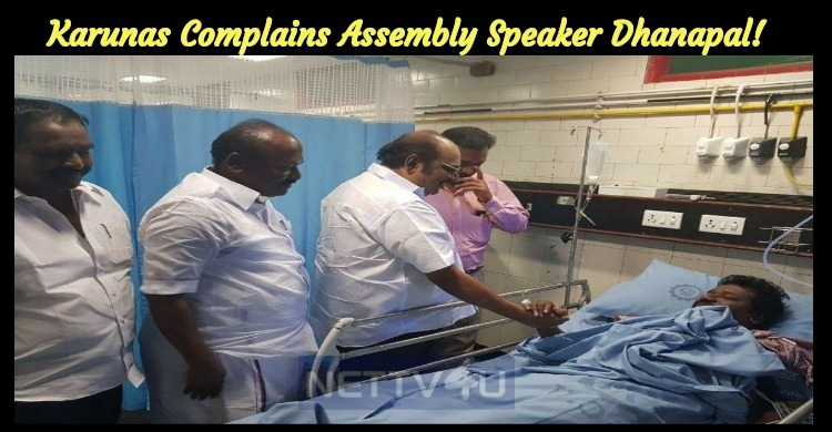 Karunas Complains Assembly Speaker Dhanapal!