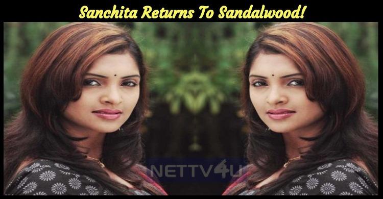 Sanchita Returns To Sandalwood!