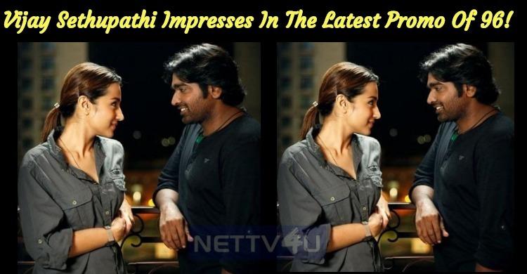 Vijay Sethupathi Impresses In The Latest Promo Of 96!