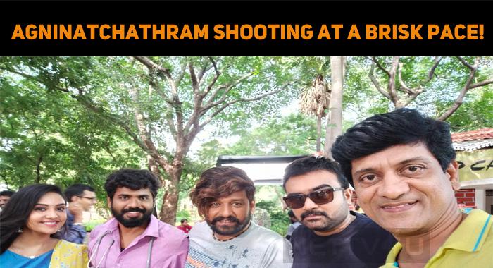 Agninatchathram Shooting At A Brisk Pace!