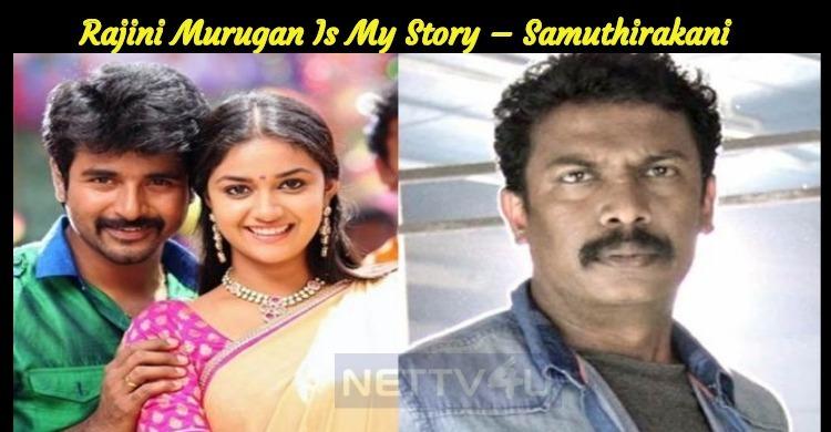 Rajini Murugan Is My Story – Samuthirakani